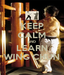 KEEP CALM AND LEARN WING CHUN - Personalised Poster A4 size