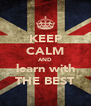 KEEP CALM AND learn with THE BEST - Personalised Poster A4 size