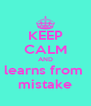 KEEP CALM AND learns from  mistake - Personalised Poster A4 size
