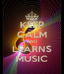 KEEP CALM AND LEARNS MUSIC - Personalised Poster A4 size