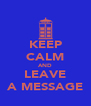 KEEP CALM AND LEAVE A MESSAGE - Personalised Poster A4 size