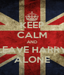 KEEP CALM AND LEAVE HARRY ALONE - Personalised Poster A4 size
