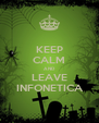 KEEP CALM AND LEAVE INFONETICA - Personalised Poster A4 size