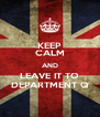 KEEP CALM AND LEAVE IT TO DEPARTMENT Q - Personalised Poster A4 size