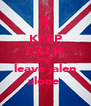 KEEP CALM AND leave jalen alone  - Personalised Poster A4 size