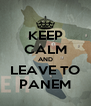 KEEP CALM AND LEAVE TO PANEM - Personalised Poster A4 size
