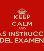 KEEP CALM AND LEE LAS INSTRUCCIONES DEL EXAMEN - Personalised Poster A4 size