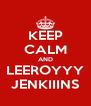 KEEP CALM AND LEEROYYY JENKIIINS - Personalised Poster A4 size