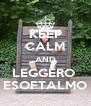 KEEP CALM AND LEGGERO  ESOFTALMO - Personalised Poster A4 size