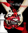 KEEP CALM AND LEGGI TWILIGHT - Personalised Poster A4 size