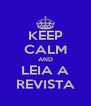 KEEP CALM AND LEIA A REVISTA - Personalised Poster A4 size