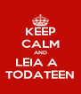 KEEP CALM AND LEIA A   TODATEEN - Personalised Poster A4 size