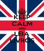 KEEP CALM AND LEIA LIVROS - Personalised Poster A4 size