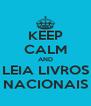 KEEP CALM AND LEIA LIVROS NACIONAIS - Personalised Poster A4 size
