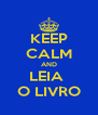 KEEP CALM AND LEIA  O LIVRO - Personalised Poster A4 size