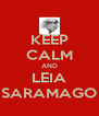 KEEP CALM AND LEIA SARAMAGO - Personalised Poster A4 size