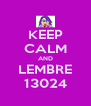 KEEP CALM AND LEMBRE 13024 - Personalised Poster A4 size