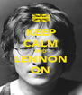 KEEP CALM AND LENNON ON - Personalised Poster A4 size