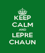KEEP CALM AND LEPRE CHAUN - Personalised Poster A4 size
