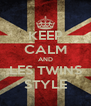 KEEP CALM AND LES TWINS STYLE - Personalised Poster A4 size