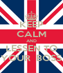KEEP CALM AND LESSEN TO YOUR  BOSS - Personalised Poster A4 size