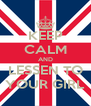 KEEP CALM AND LESSEN TO YOUR GIRL - Personalised Poster A4 size