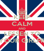 KEEP CALM AND LESSEN TO YOUR GIRLFR - Personalised Poster A4 size