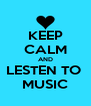 KEEP CALM AND LESTEN TO  MUSIC - Personalised Poster A4 size