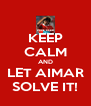 KEEP CALM AND LET AIMAR SOLVE IT! - Personalised Poster A4 size