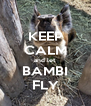 KEEP CALM and let BAMBI FLY - Personalised Poster A4 size
