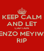 KEEP CALM AND LET CAPTAIN SENZO MEYIWA RIP - Personalised Poster A4 size