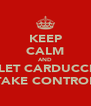 KEEP CALM AND LET CARDUCCI TAKE CONTROL - Personalised Poster A4 size