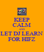 KEEP CALM AND LET DJ LEARN FOR HIFZ - Personalised Poster A4 size