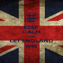 KEEP CALM AND LET ENGLAND WIN - Personalised Poster A4 size