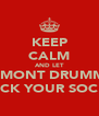 KEEP CALM AND LET FAIRMONT DRUMMIES  ROCK YOUR SOCKS  - Personalised Poster A4 size