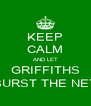 KEEP CALM AND LET GRIFFITHS BURST THE NET - Personalised Poster A4 size