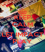 KEEP CALM AND LET IMPACT PLAY - Personalised Poster A4 size