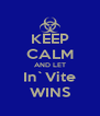 KEEP CALM AND LET In`Vite WINS - Personalised Poster A4 size