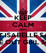 KEEP CALM AND LET ISABELLE SAY PEACE OUT GIRL SCOUT - Personalised Poster A4 size