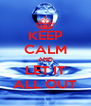 KEEP CALM AND LET IT ALL OUT - Personalised Poster A4 size