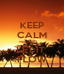 KEEP CALM AND LET IT  FLOW - Personalised Poster A4 size