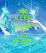 KEEP CALM AND LET  IT GO! - Personalised Poster A4 size