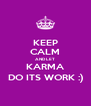 KEEP CALM AND LET KARMA DO ITS WORK :) - Personalised Poster A4 size