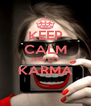 KEEP CALM AND LET KARMA  - Personalised Poster A4 size