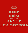 KEEP CAlM AND LET KASHIF LICK GEORGIA - Personalised Poster A4 size