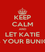KEEP CALM AND LET KATIE RUB YOUR BUNIONS - Personalised Poster A4 size
