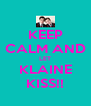 KEEP CALM AND LET KLAINE KISS!! - Personalised Poster A4 size
