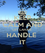 KEEP CALM AND LET LAHAIE  HANDLE  IT - Personalised Poster A4 size