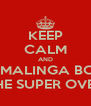 KEEP CALM AND LET MALINGA BOWL THE SUPER OVER - Personalised Poster A4 size