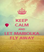 KEEP CALM AND LET MARIOLKA FLY AWAY - Personalised Poster A4 size